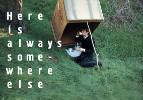 Artproject 'Here is always somewhere else' | 28 Juli - 29 September 2013
