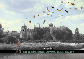 Art Project 'DO BOOMERANGS ALWAYS COME BACK?' | 21 August - 2 October 2016