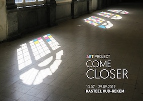 Art Project - 'COME CLOSER' | 13 July - 29 September 2019 (flyer p1)